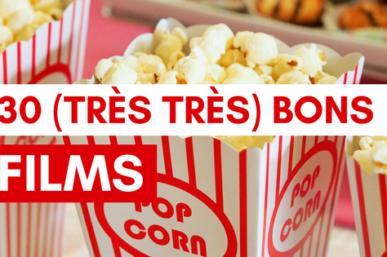30 bons films pour un samedi soir (et les 6 autres jours)